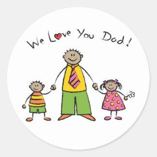 Sticker Rond Nous vous aimons fête des pères heureuse de