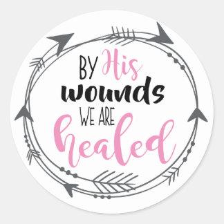 Sticker Rond Par ses blessures nous sommes guéris