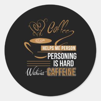 Sticker Rond Personne d'aide de café dur sans caféine