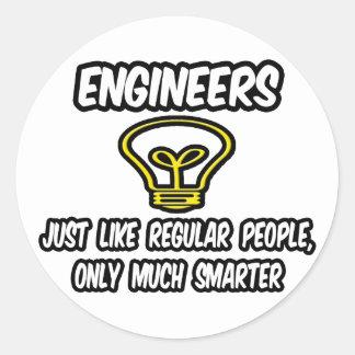 Sticker Rond Personnes régulières d'ingénieurs…, seulement plus