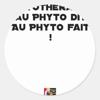 Sticker Rond PHYTOTHERAPY : AU PHYTO DIT, AU PHYTO FAIT ! - Jeu