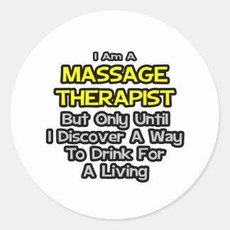 Sticker Rond Plaisanterie de thérapeute de massage. Boisson