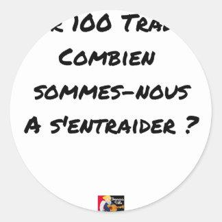 STICKER ROND POUR 100 TRADERS, COMBIEN SOMMES-NOUS À
