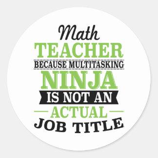 Sticker Rond Professeur de maths Ninja multitâche pas une