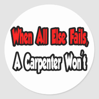 Sticker Rond Quand échoue tout autrement, un charpentier pas
