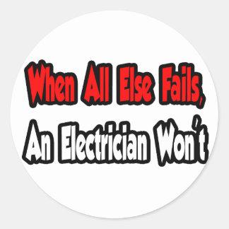 Sticker Rond Quand échoue tout autrement, un électricien pas