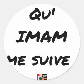 Sticker Rond QU'IMAM ME SUIVE ! - Jeux de mots - Francois Ville