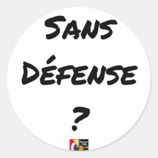 Sticker Rond SANS DÉFENSE ? - Jeux de mots - Francois Ville