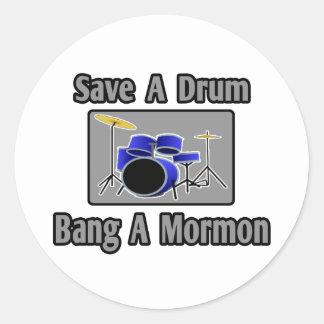 Sticker Rond Sauvez un coup de tambour… un mormon