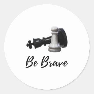 Sticker Rond Soyez des échecs courageux de gage