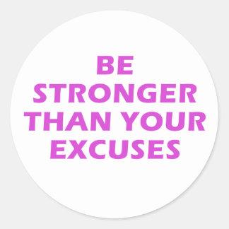 Sticker Rond Soyez plus fortes que vos excuses