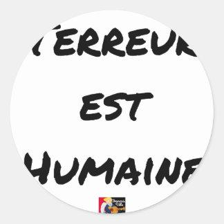 Sticker Rond TERREUR EST HUMAINE - Jeux de mots- Francois Ville