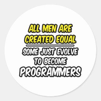 Sticker Rond Tous les hommes sont les programmeurs créés