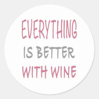 Sticker Rond Tout est meilleur avec du vin