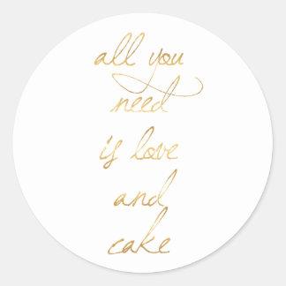 Sticker Rond Tout que vous avez besoin est amour et gâteau
