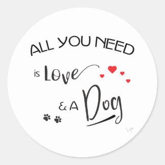 Sticker Rond Tout-vous-besoin-être-Amour-et un chien !