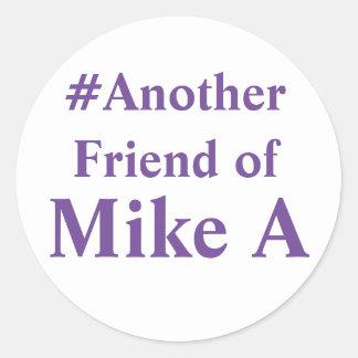 Sticker Rond Un autre ami de Mike A - hashtag