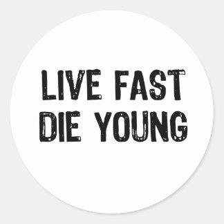 Sticker Rond Vivez rapidement, mourez des jeunes