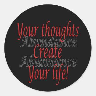 Sticker Rond Vos pensées créent votre vie