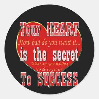 Sticker Rond Votre coeur est le secret au succès