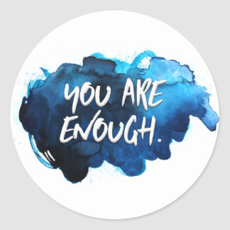 Sticker Rond Vous êtes assez