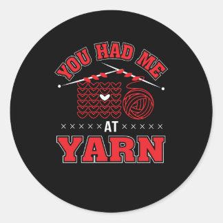 Sticker Rond Vous m'avez eu à la chemise drôle de tricot de fil