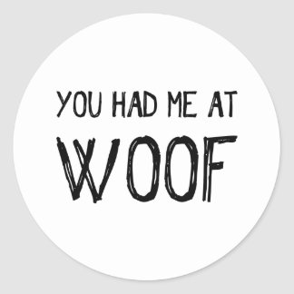 Sticker Rond Vous m'avez eu à la feuille d'autocollant de Woof