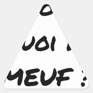 Sticker Triangulaire ALORS, QUOI DE MEUF ? - Jeux de mots