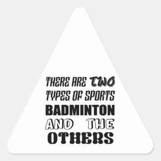 Sticker Triangulaire Il y a deux types de BADMINTON et de d'autres de