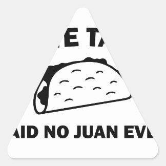 Sticker Triangulaire N'a dit aucun Juan jamais