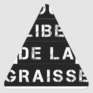 Sticker Triangulaire Pour la LIBERTÉ DE LA GRAISSE - Jeu de mots