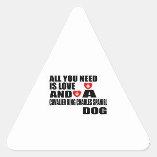 Sticker Triangulaire Tous vous avez besoin d'amour l'ÉPAGNEUL de ROI