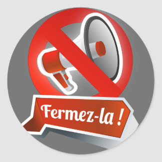 """Stickers Edition Limitée """"Fermez-la"""""""