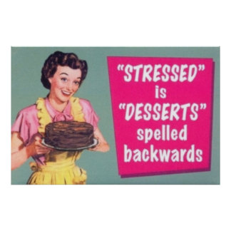 Stressed est des desserts écrits vers l'arrière posters