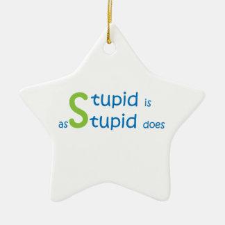 Stupide est comme stupide fait ornement étoile en céramique