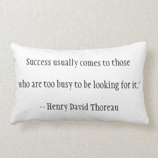Success usually comes to those who are too busy coussin rectangle