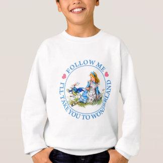 SUIVEZ-MOI, je VOUS PORTERA AU PAYS DES MERVEILLES Sweatshirt
