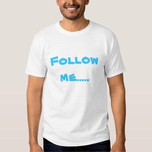 Suivez-moi… sur le GAZOUILLEMENT T-shirt