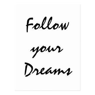 """""""Suivez vos rêves. """" Carte Postale"""