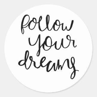 suivez vos rêves sticker rond