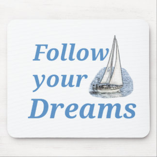 Suivez vos rêves tapis de souris