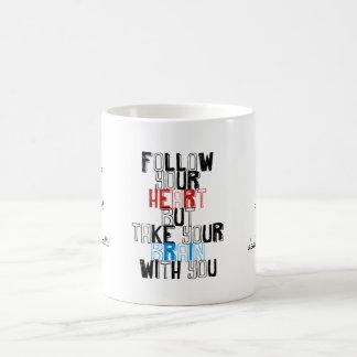 Suivez votre coeur mais prenez votre cerveau avec mug