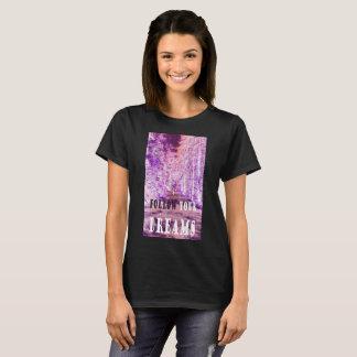 SUIVEZ VOTRE T-shirt de RÊVES