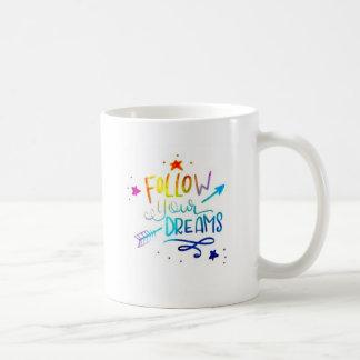 Suivez votre tasse de café de citation de rêves