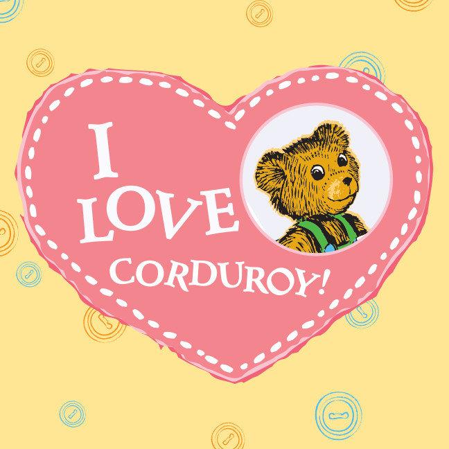 I Love Corduroy
