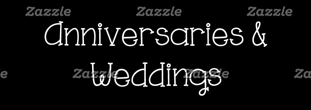 Anniversaries & Weddings