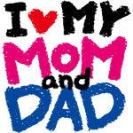 I Love My MOM & DAD