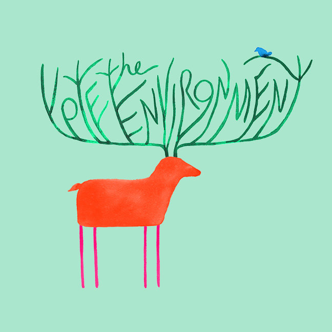 My Deer, Please Vote the Environment