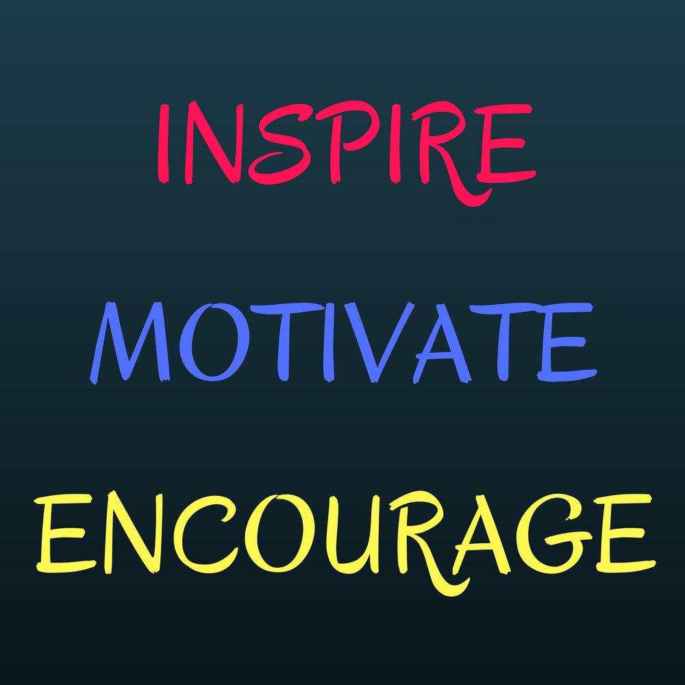 Encouragement, Inspiration & Motivation