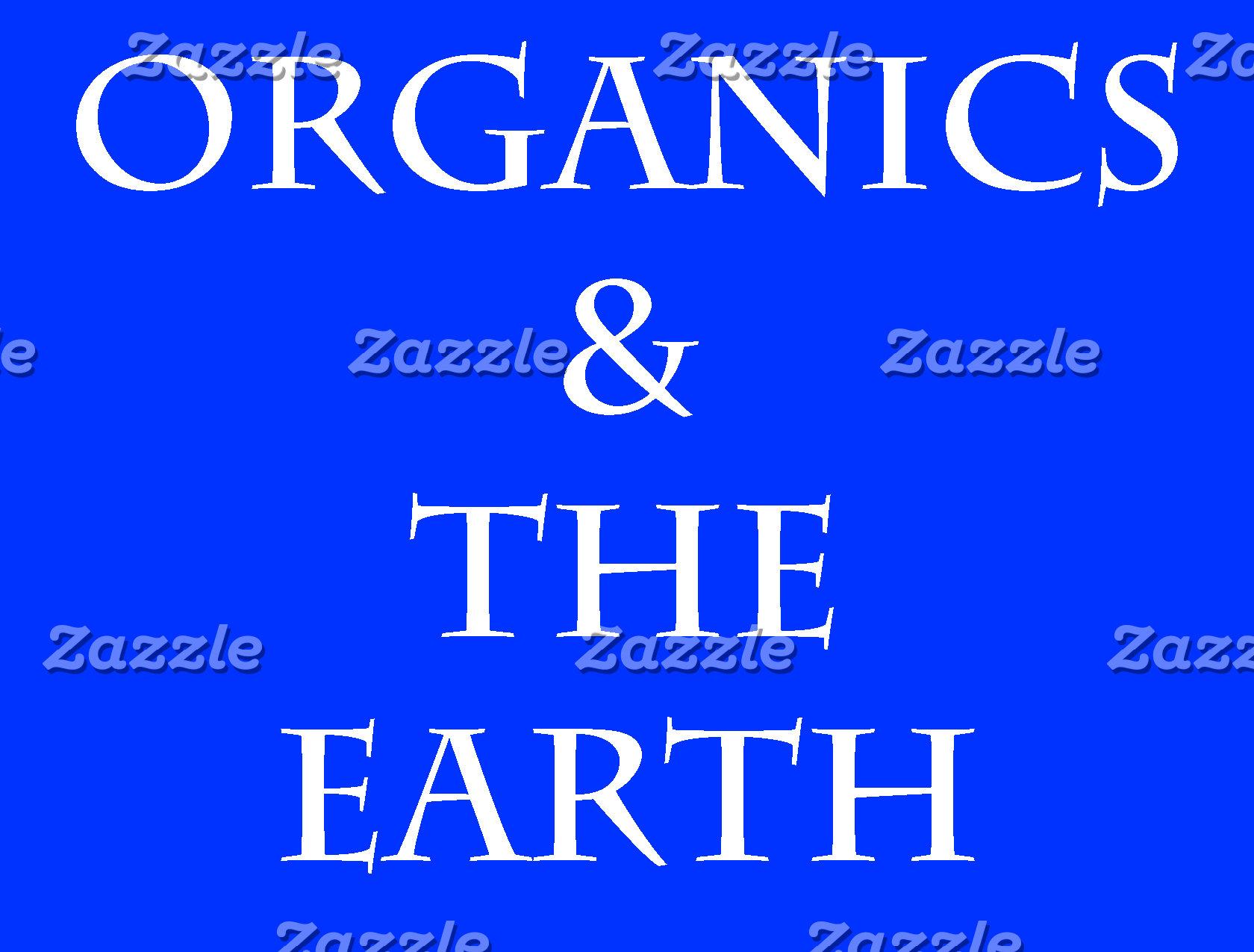 ORGANICS & THE EARTH